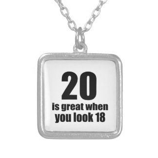 20 Is Great When You Look Birthday Silver Plated Necklace
