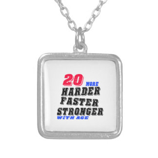 20 More Harder Faster Stronger With Age Silver Plated Necklace