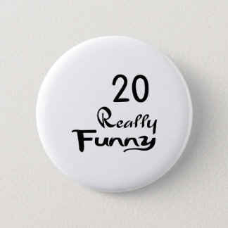 20 Really Funny Birthday Designs 2 Inch Round Button