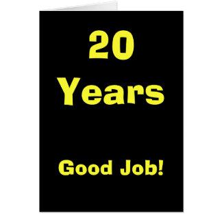 20 Years Good Job! Card