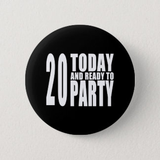 20th Birthday Parties : 20 Today & Ready to Party 2 Inch Round Button
