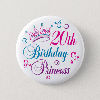 20th Birthday Princess 2 Inch Round Button