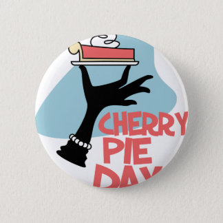 20th February - Cherry Pie Day - Appreciation Day 2 Inch Round Button