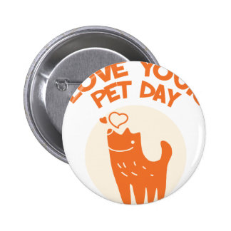 20th February - Love Your Pet Day 2 Inch Round Button