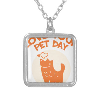 20th February - Love Your Pet Day Silver Plated Necklace
