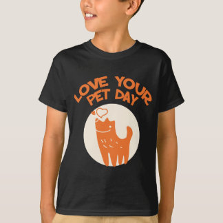 20th February - Love Your Pet Day T-Shirt