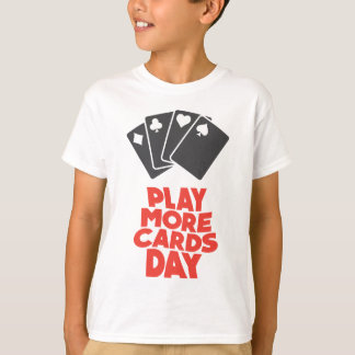 20th February - Play More Cards Day T-Shirt