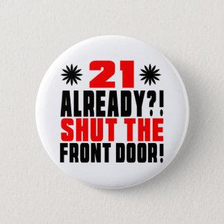 21 Already ?! Shut The Front Door! 2 Inch Round Button