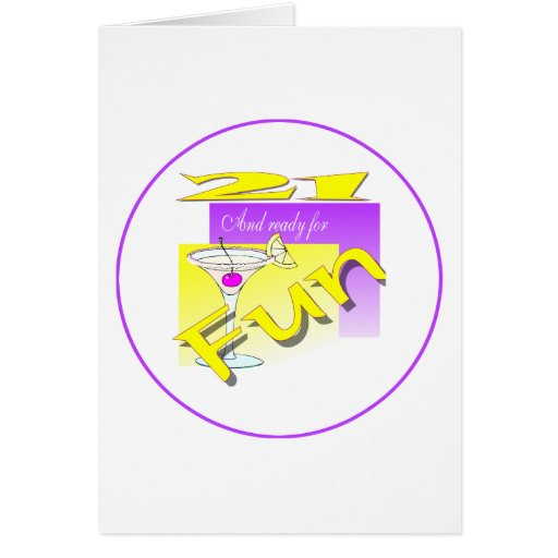 21 And Ready For Fun Greeting Cards
