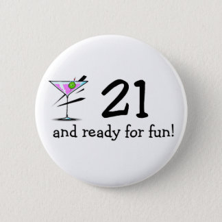 21 And Ready For Fun Martini 2 Inch Round Button
