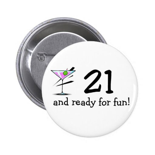 21 And Ready For Fun Martini Pin