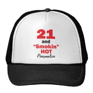 21 and still Smokin Hot   21st Birthday   DIY Name Trucker Hat