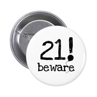 21 Beware 2 Inch Round Button