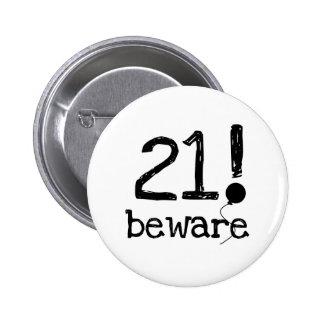 21 Beware 2 Inch Round Button