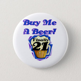 21 Buy Me a Beer Birthday Tshirts and Gifts 2 Inch Round Button