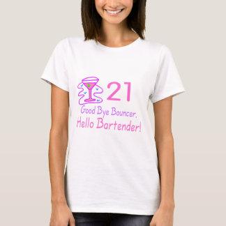 21 Good Bye Bouncer Hello Bartender (Pink) T-Shirt
