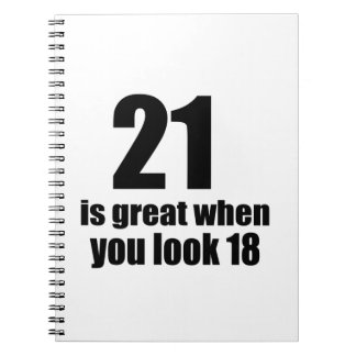 21 Is Great When You Look Birthday Notebook