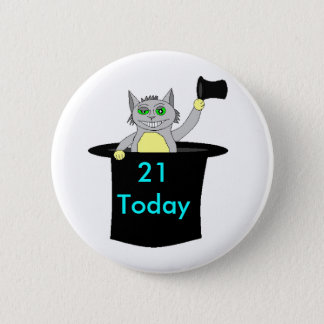 , 21 Today 2 Inch Round Button
