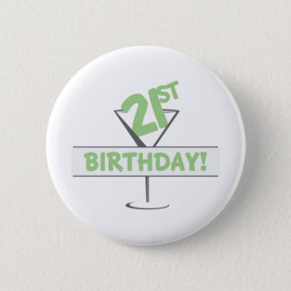21st Birthday! 2 Inch Round Button