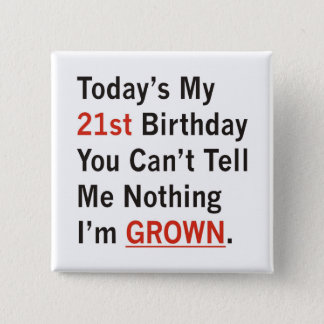 21st Birthday I'm Grown 2 Inch Square Button