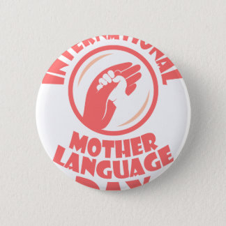 21st February - International Mother Language Day 2 Inch Round Button