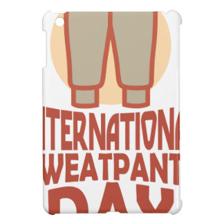 21st January - International Sweatpants Day Case For The iPad Mini