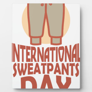 21st January - International Sweatpants Day Plaque