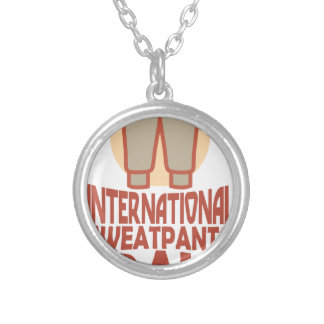 21st January - International Sweatpants Day Silver Plated Necklace