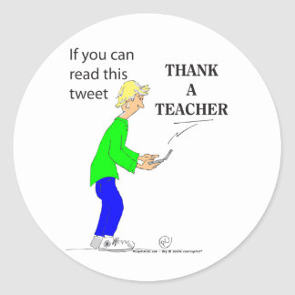 222 If you can read this tweet THANK A TEACHER Classic Round Sticker
