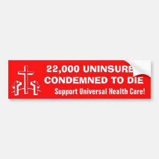 22,000 Uninsured Condemned to Die Bumper Sticker