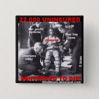 22,000 Uninsured Sentenced to Die 2 Inch Square Button