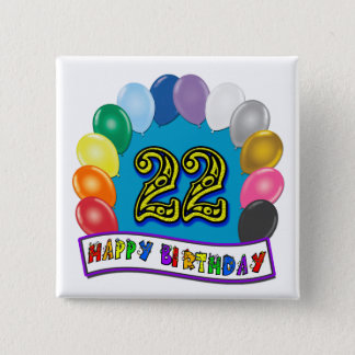 22nd Birthday Gifts with Assorted Balloons Design 2 Inch Square Button