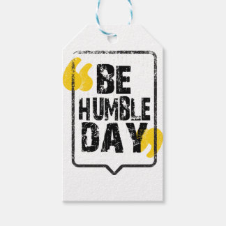 22nd February - Be Humble Day Gift Tags