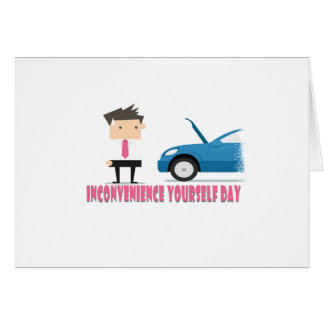 22nd February - Inconvenience Yourself Day Card