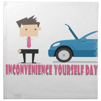 22nd February - Inconvenience Yourself Day Cloth Napkins