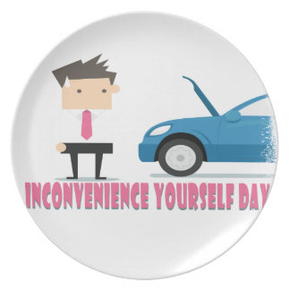 22nd February - Inconvenience Yourself Day Plate