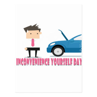 22nd February - Inconvenience Yourself Day Postcard