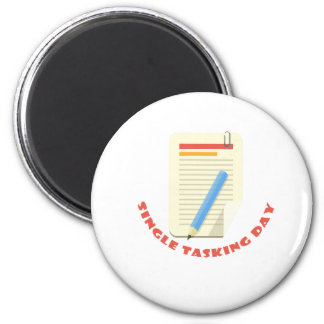 22nd February - Single Tasking Day 2 Inch Round Magnet