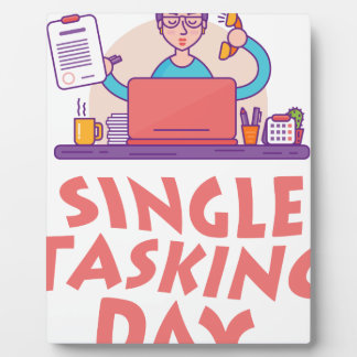 22nd February - Single Tasking Day Plaque