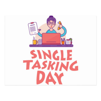 22nd February - Single Tasking Day Postcard