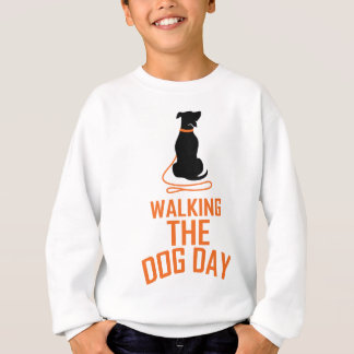 22nd February - Walking the Dog Day Sweatshirt