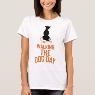 22nd February - Walking the Dog Day T-Shirt