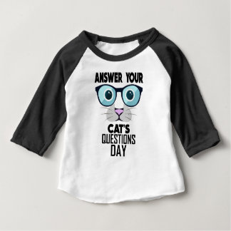 22nd January - Answer Your Cat's Questions Day Baby T-Shirt
