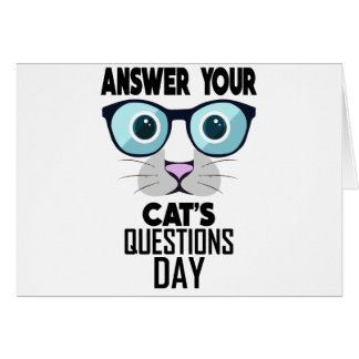 22nd January - Answer Your Cat's Questions Day Card