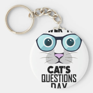 22nd January - Answer Your Cat's Questions Day Keychain