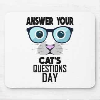 22nd January - Answer Your Cat's Questions Day Mouse Pad