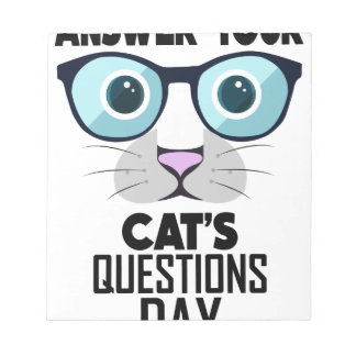 22nd January - Answer Your Cat's Questions Day Notepad