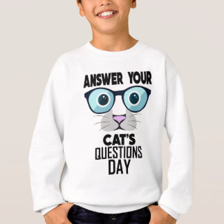 22nd January - Answer Your Cat's Questions Day Sweatshirt