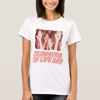 22nd January - Celebration Of Life Day T-Shirt