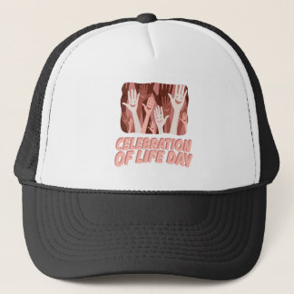 22nd January - Celebration Of Life Day Trucker Hat